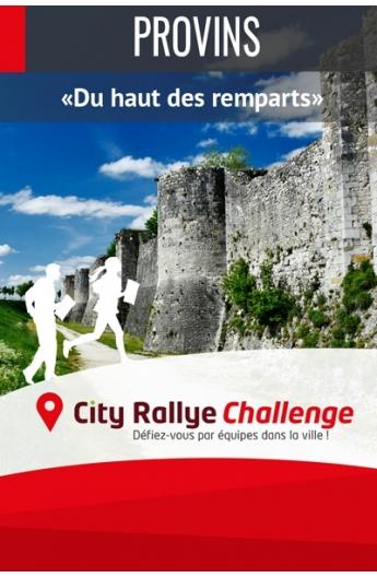 City Rallye Challenge  - Provins - Du haut des remparts